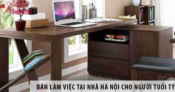 Mua bàn làm việc tại nhà Hà Nội cho người tuổi Tý