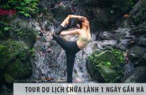 Tour du lịch Chữa lành 1 ngày gần Hà Nội